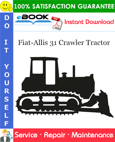 Thumbnail ☆☆ Best ☆☆ Fiat-Allis 31 Crawler Tractor Complete Service Repair Manual (S/N: 84M01001-UP)