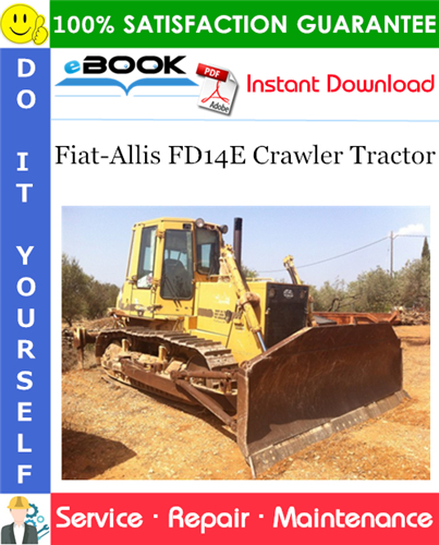 Thumbnail ☆☆ Best ☆☆ Fiat-Allis FD14E Crawler Tractor Service Repair Manual + 8365 Engine Service Manual