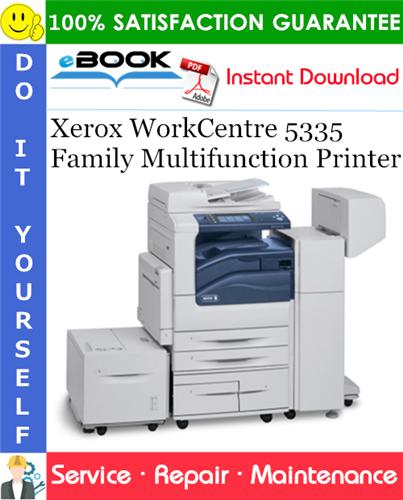 Thumbnail ☆☆ Best ☆☆ Xerox WorkCentre 5335 Family Multifunction Printer Service Repair Manual